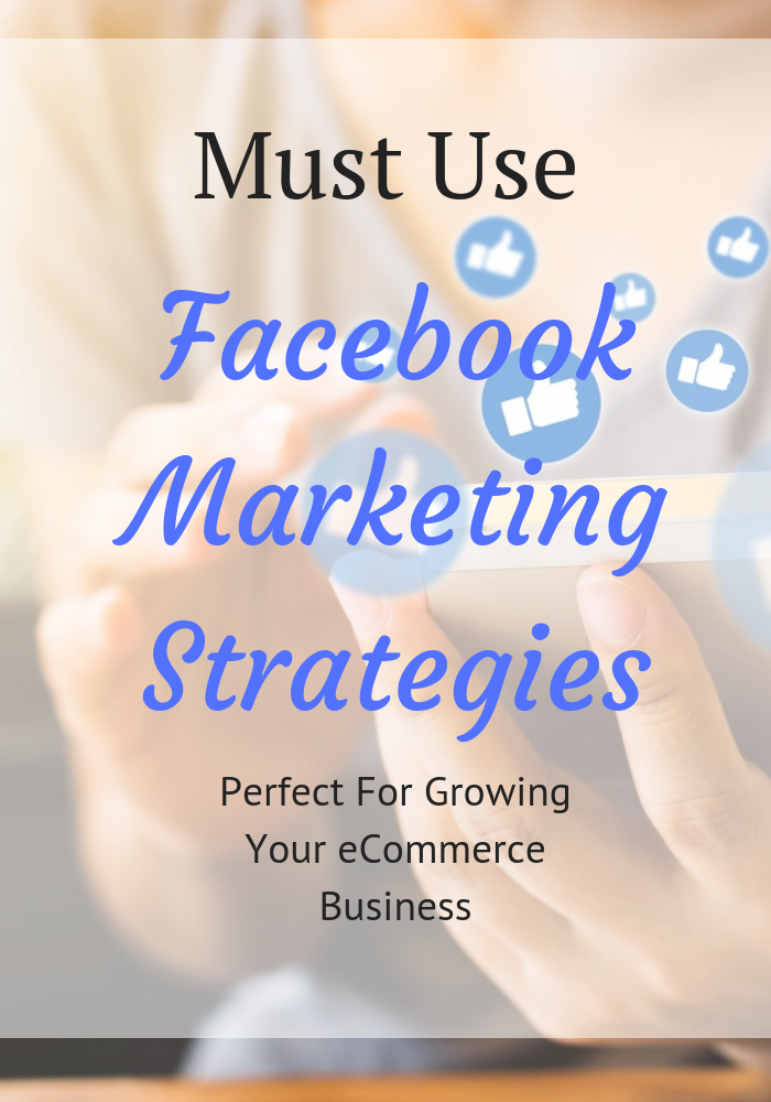 "Must use Facebook Marketing Strategies to grow your eCommerce business. See how to ""beat the Facebook algorithm"", Grow your online business, and increase your sales all with Facebook marketing."